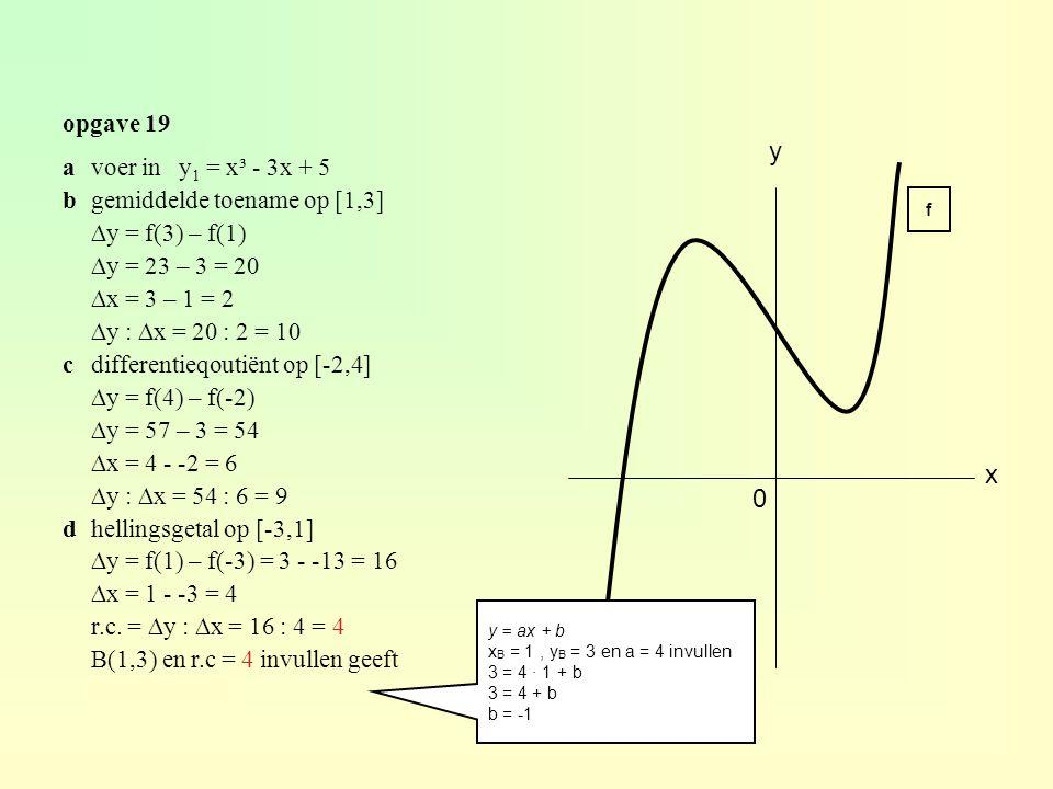 y x opgave 19 a voer in y1 = x³ - 3x + 5 b gemiddelde toename op [1,3]